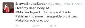 """Bhutto-PPP: he will only allow Karachi to become a separate Province """"over my dead body"""""""